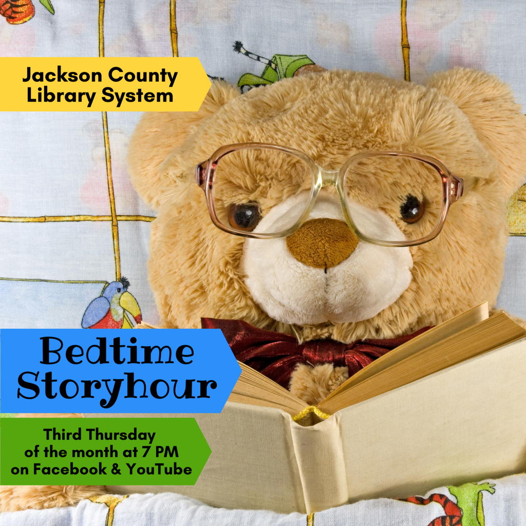 Virtual Bedtime Storyhour on the third Thursday of each month at 7 PM on Facebook and YouTube