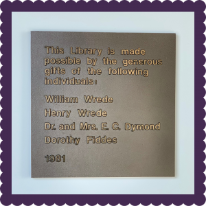 This Library is made possible by the generous gifts of the following individuals: William Wrede, Henry Wrede, Dr. & Mrs. E. C. Dymond, and Dorothy Fiddes. 1981.