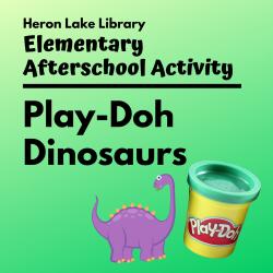 Heron Lake Elementary Afterschool Activity: Play - Doh Dinosaurs